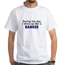Dress Up Like A Banker Shirt