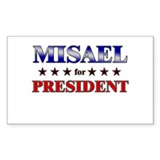 MISAEL for president Rectangle Decal