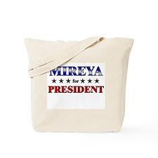 MIREYA for president Tote Bag