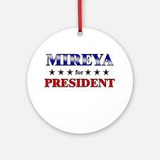 MIREYA for president Ornament (Round)