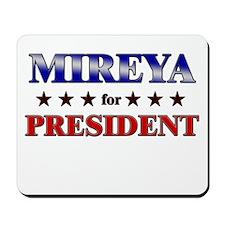 MIREYA for president Mousepad