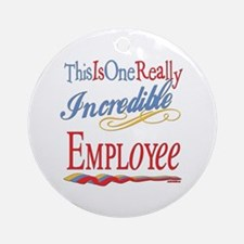 Incredible Employee Ornament (Round)