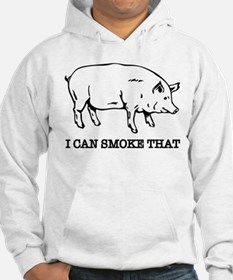 I Can Smoke That Funny Pig Hoodie