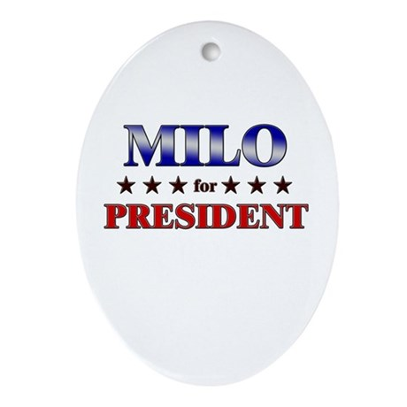 MILO for president Oval Ornament