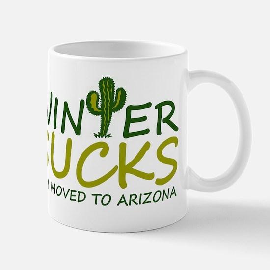 Winter Sucks - I moved to Arizona Mugs