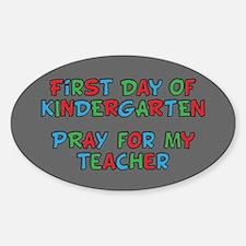 First Day Of Kindergarten - Pray for my Teacher St