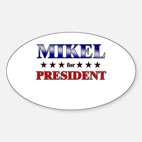 MIKEL for president Oval Decal