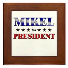 MIKEL for president Framed Tile