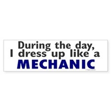 Dress Up Like A Mechanic Bumper Bumper Sticker