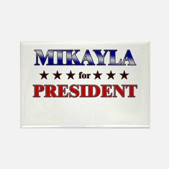 MIKAYLA for president Rectangle Magnet