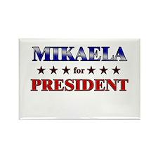 MIKAELA for president Rectangle Magnet