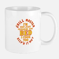 Grill Master - Not Just Good In Bed Mugs