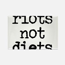 Riots Not Diets Magnets