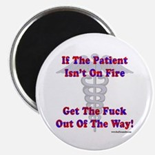 Patient Isnt On Fire Gifts Magnet