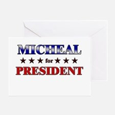 MICHEAL for president Greeting Card