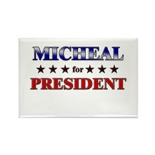 MICHEAL for president Rectangle Magnet