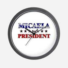 MICAELA for president Wall Clock