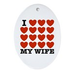 I Love My Wife Oval Ornament