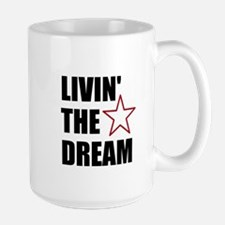 LIVIN' THE DREAM - black font Mugs