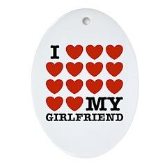 I Love My Girlfriend Oval Ornament