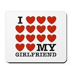 I Love My Girlfriend Mousepad