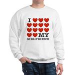 I Love My Girlfriend Sweatshirt