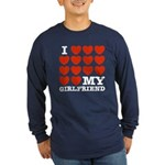 I Love My Girlfriend Long Sleeve Dark T-Shirt