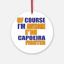 I Am Awesome Capoeira Martial Arts Round Ornament