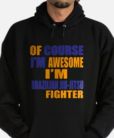 I Am Awesome Brazilian Jiu-Jitsu Mar Hoodie (dark)