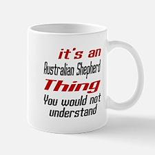 Australian Shepherd Thing Dog Designs Mug