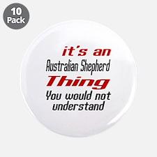 """Australian Shepherd Thing Do 3.5"""" Button (10 pack)"""