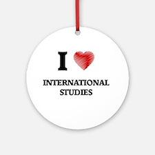 I Love International Studies Round Ornament