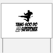 Tang Soo Do Is My Superpower Yard Sign