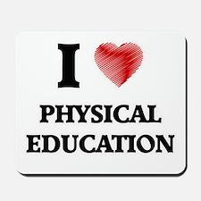 I Love Physical Education Mousepad
