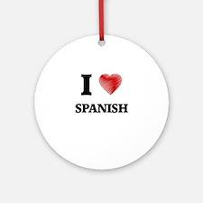 I Love Spanish Round Ornament