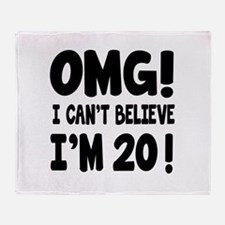 Omg I Can't Believe I Am 20 Throw Blanket