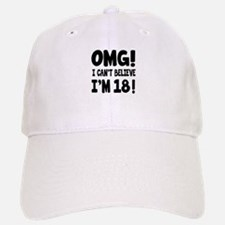 Omg I Can't Believe I Am 18 Baseball Baseball Cap