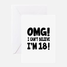 Omg I Can't Believe I Am 18 Greeting Card