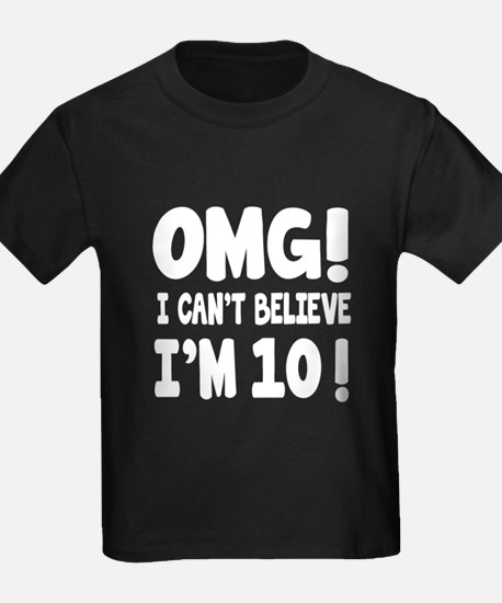 Omg I Can't Believe I Am 10 T