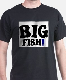 BIG FISH! T-Shirt