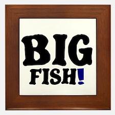 BIG FISH! Framed Tile