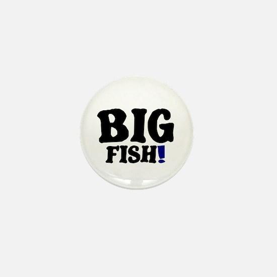 BIG FISH! Mini Button