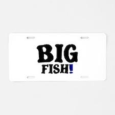 BIG FISH! Aluminum License Plate