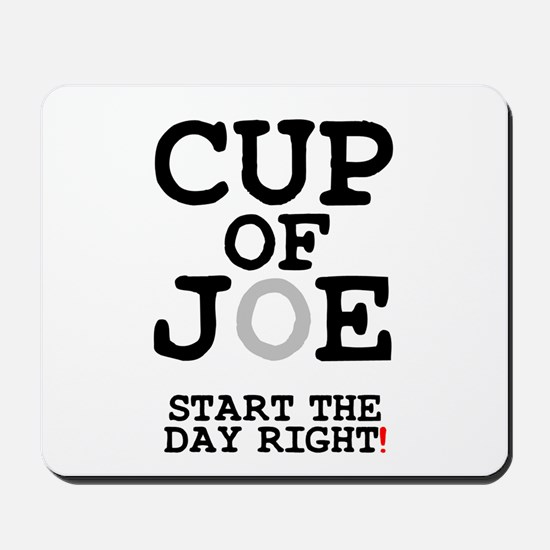 CUP OF JOE - START THE DAY RIGHT! Mousepad