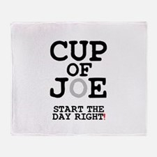CUP OF JOE - START THE DAY RIGHT! Throw Blanket