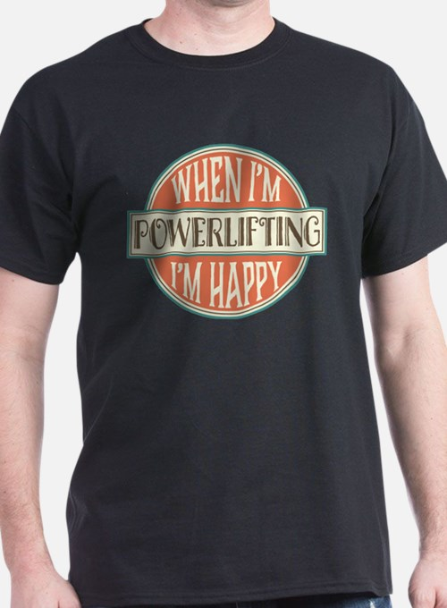 happy powerlifter T-Shirt