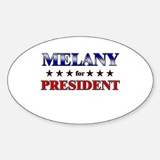 MELANY for president Oval Decal