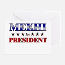 MEKHI for president Greeting Card