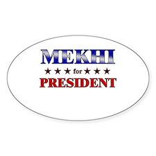 MEKHI for president Oval Decal