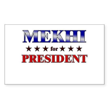 MEKHI for president Rectangle Sticker